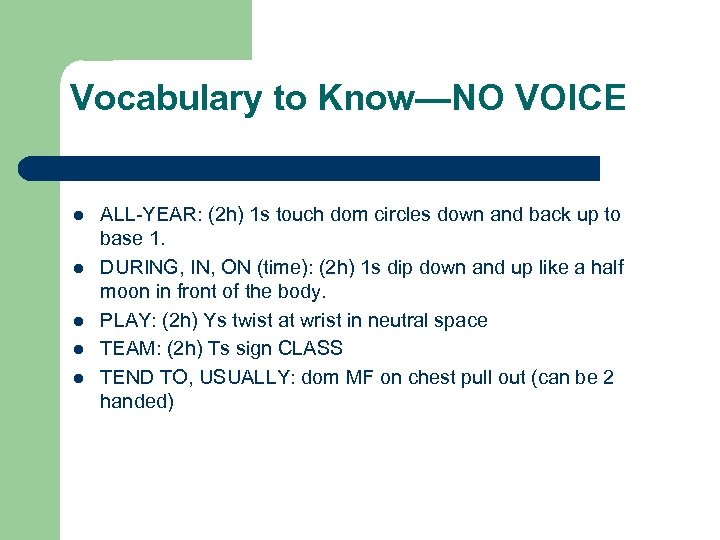Vocabulary to Know—NO VOICE l l l ALL-YEAR: (2 h) 1 s touch dom