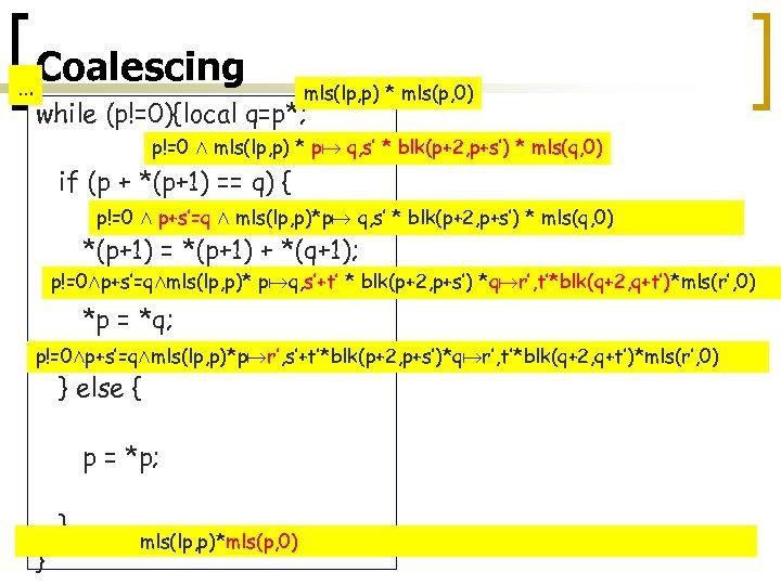 … Coalescing mls(lp, p) * mls(p, 0) while (p!=0){local q=p*; p!=0 Æ mls(lp, p)