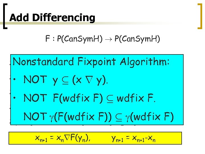 Add Differencing F : P(Can. Sym. H) ! P(Can. Sym. H) x. Nonstandard 0