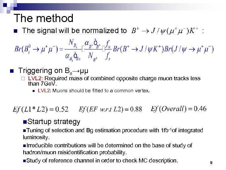 The method n n The signal will be normalized to : Triggering on Bs→μμ