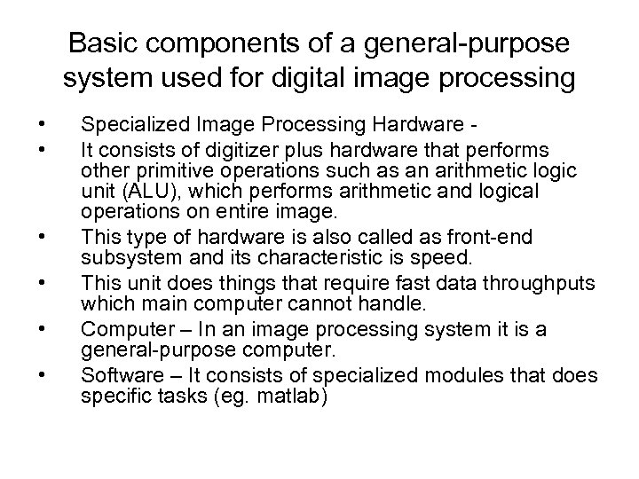 Basic components of a general-purpose system used for digital image processing • • •