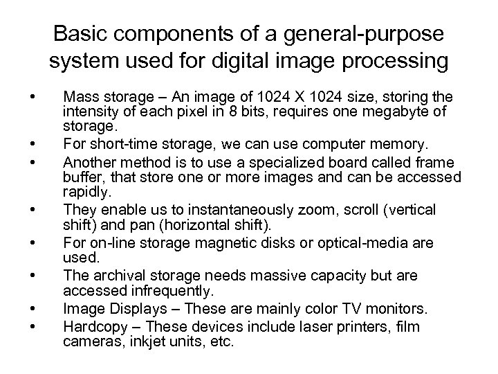 Basic components of a general-purpose system used for digital image processing • • Mass