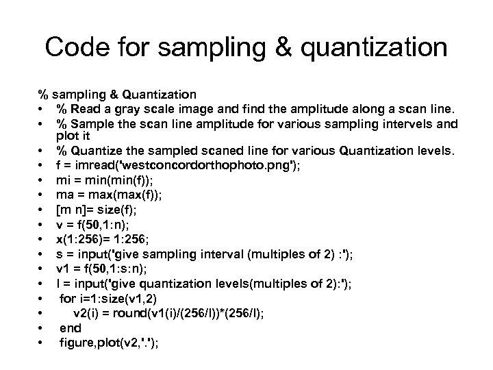 Code for sampling & quantization % sampling & Quantization • % Read a gray