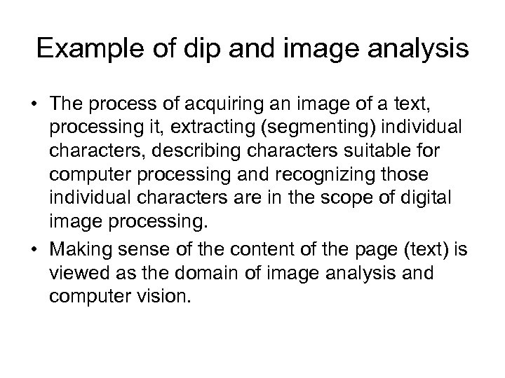 Example of dip and image analysis • The process of acquiring an image of