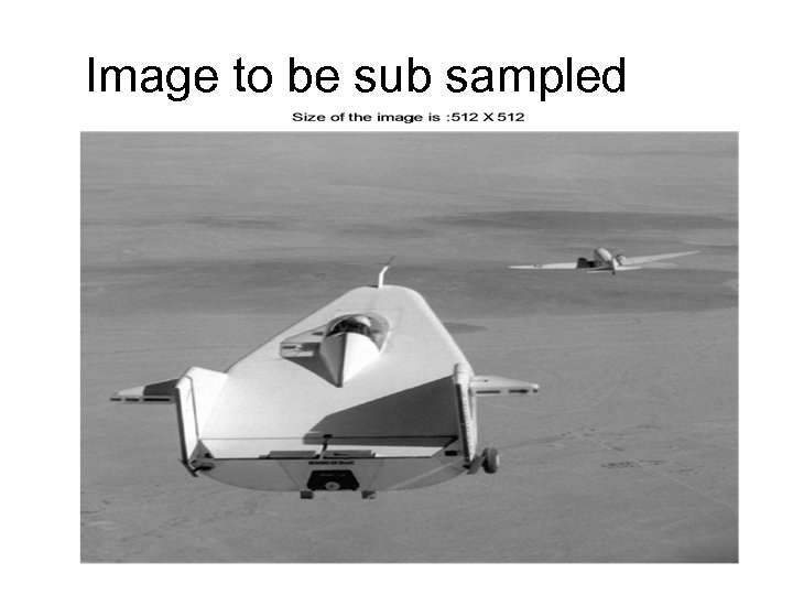Image to be sub sampled