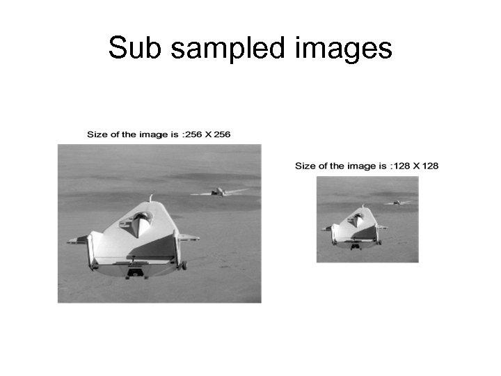 Sub sampled images