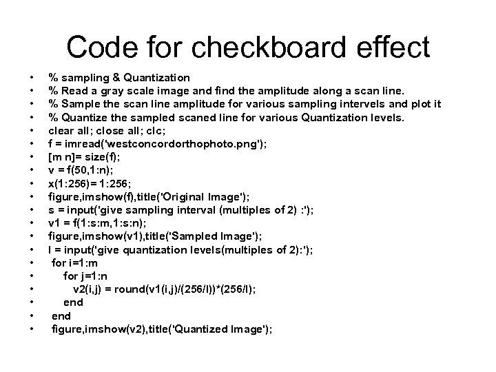 Code for checkboard effect • • • • • % sampling & Quantization %