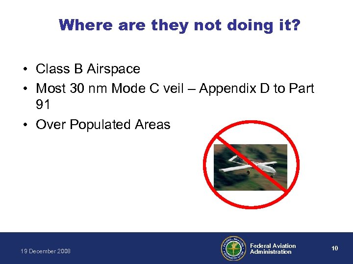 Where are they not doing it? • Class B Airspace • Most 30 nm