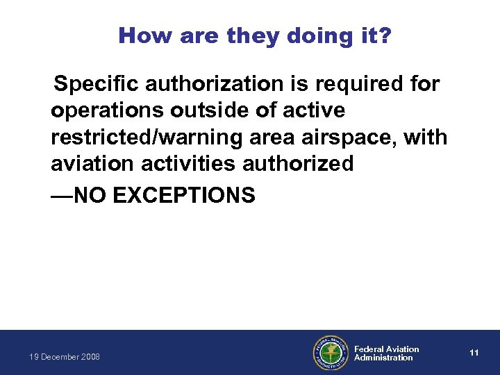 How are they doing it? Specific authorization is required for operations outside of active