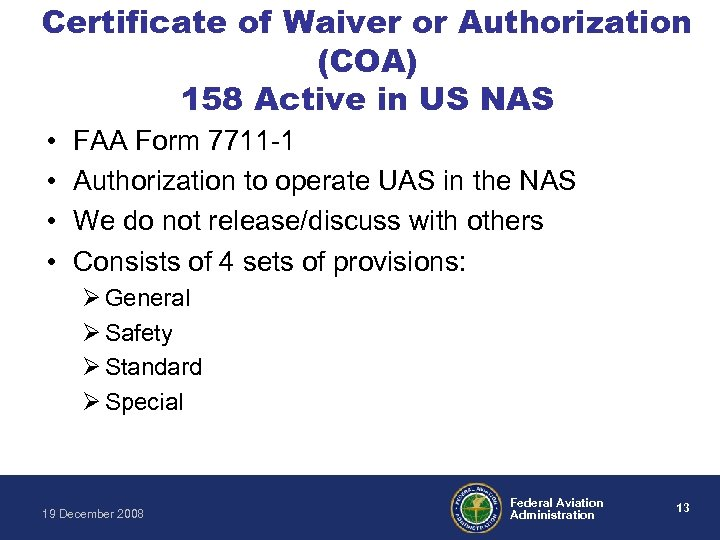 Certificate of Waiver or Authorization (COA) 158 Active in US NAS • • FAA