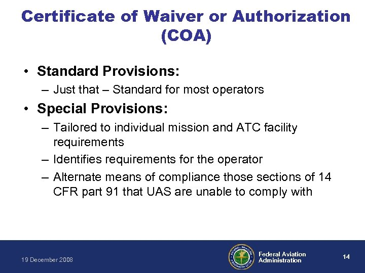 Certificate of Waiver or Authorization (COA) • Standard Provisions: – Just that – Standard