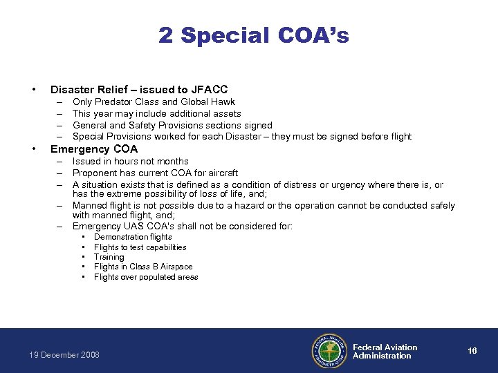 2 Special COA's • Disaster Relief – issued to JFACC – – • Only