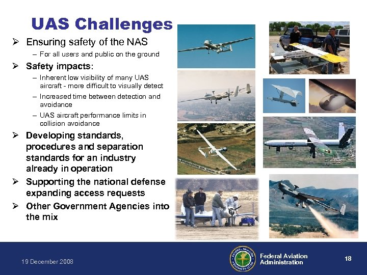 UAS Challenges Ø Ensuring safety of the NAS – For all users and public