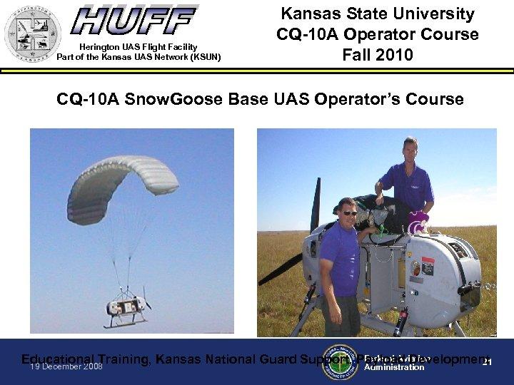 Herington UAS Flight Facility Part of the Kansas UAS Network (KSUN) Kansas State University