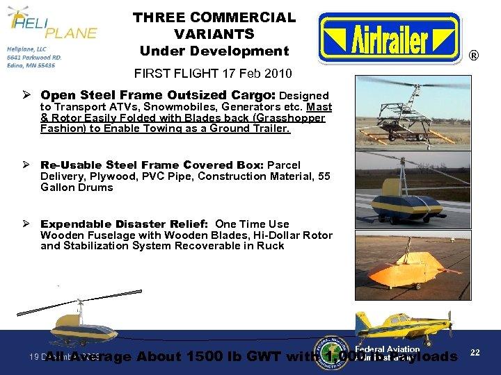 THREE COMMERCIAL VARIANTS Under Development ® FIRST FLIGHT 17 Feb 2010 Ø Open Steel