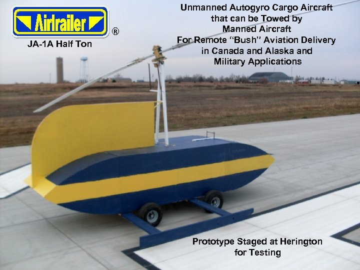® JA-1 A Half Ton 19 December 2008 Unmanned Autogyro Cargo Aircraft that can