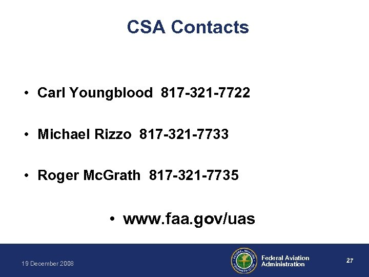 CSA Contacts • Carl Youngblood 817 -321 -7722 • Michael Rizzo 817 -321 -7733