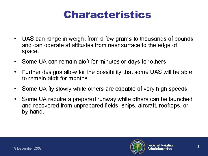 Characteristics • UAS can range in weight from a few grams to thousands of
