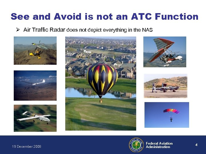 See and Avoid is not an ATC Function Ø Air Traffic Radar does not