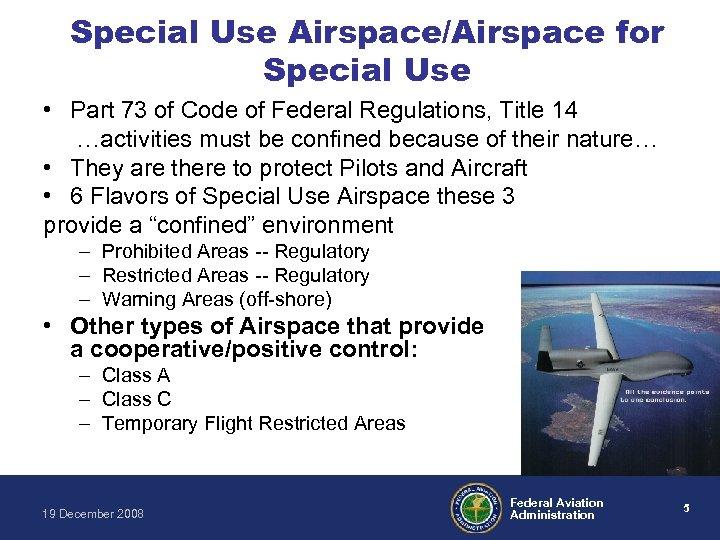 Special Use Airspace/Airspace for Special Use • Part 73 of Code of Federal Regulations,