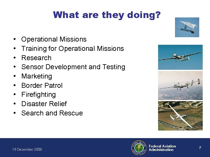 What are they doing? • • • Operational Missions Training for Operational Missions Research