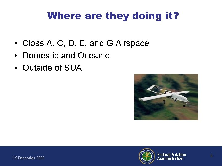 Where are they doing it? • Class A, C, D, E, and G Airspace