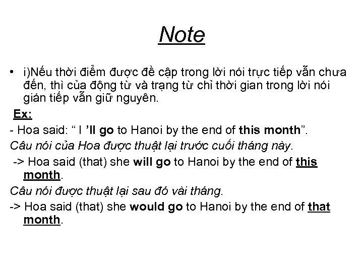 Note • i)Nếu thời điểm được đề cập trong lời nói trực tiếp vẫn
