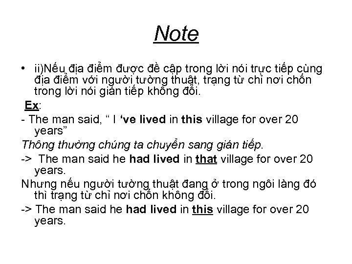 Note • ii)Nếu địa điểm được đề cập trong lời nói trực tiếp cùng