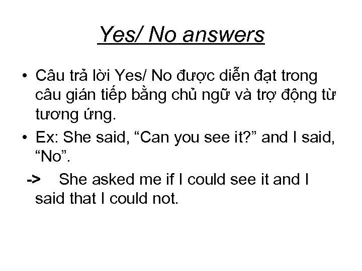 Yes/ No answers • Câu trả lời Yes/ No được diễn đạt trong câu