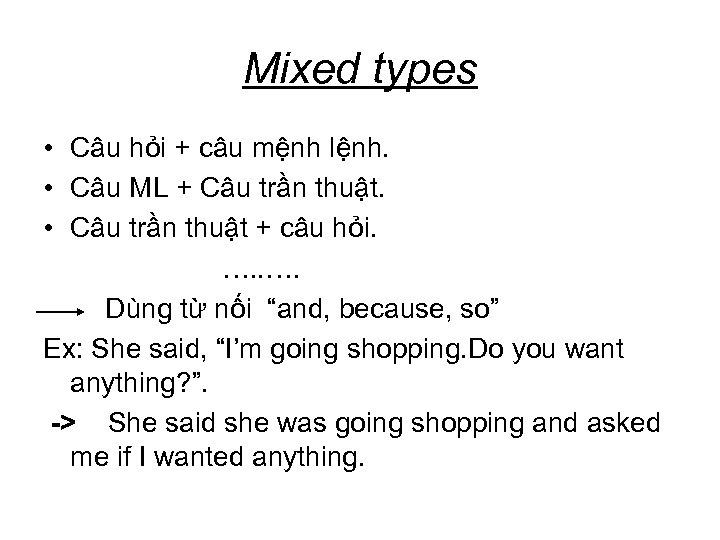 Mixed types • Câu hỏi + câu mệnh lệnh. • Câu ML + Câu
