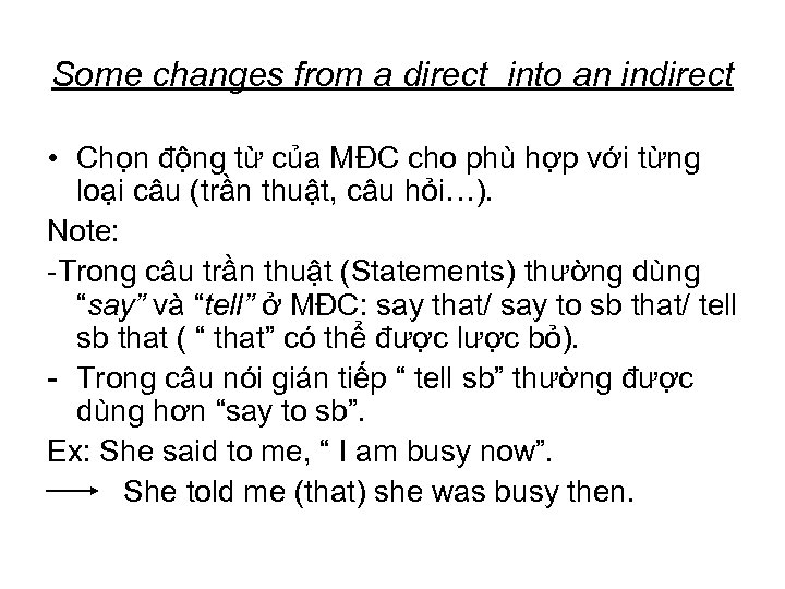 Some changes from a direct into an indirect • Chọn động từ của MĐC