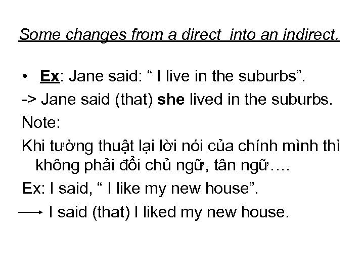 """Some changes from a direct into an indirect. • Ex: Jane said: """" I"""