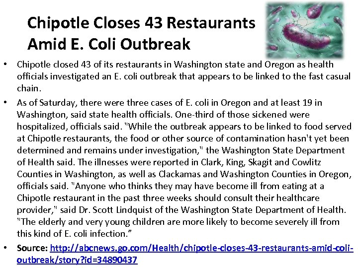Chipotle Closes 43 Restaurants Amid E. Coli Outbreak • Chipotle closed 43 of its