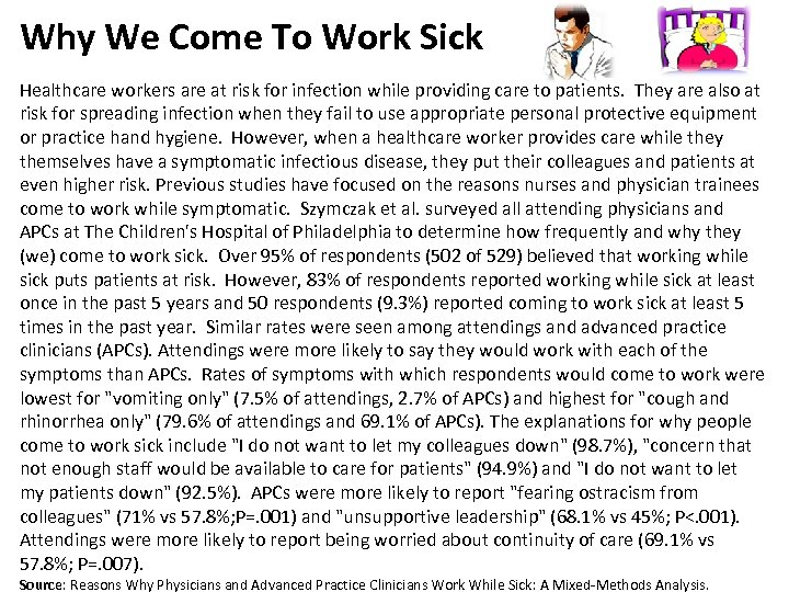 Why We Come To Work Sick Healthcare workers are at risk for infection while