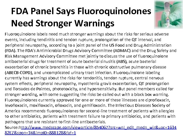 FDA Panel Says Fluoroquinolones Need Stronger Warnings Fluoroquinolone labels need much stronger warnings about