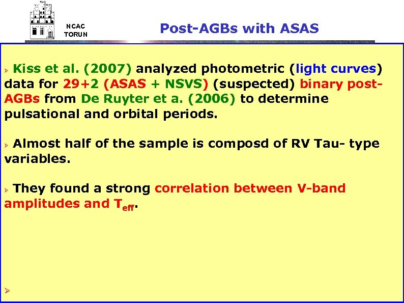 NCAC TORUN Post-AGBs with ASAS Kiss et al. (2007) analyzed photometric (light curves) data