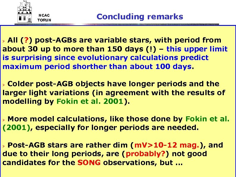 NCAC TORUN Concluding remarks All (? ) post-AGBs are variable stars, with period from