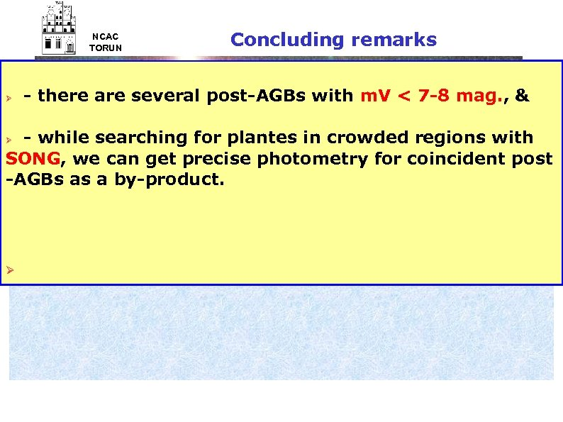 NCAC TORUN Ø Concluding remarks - there are several post-AGBs with m. V <