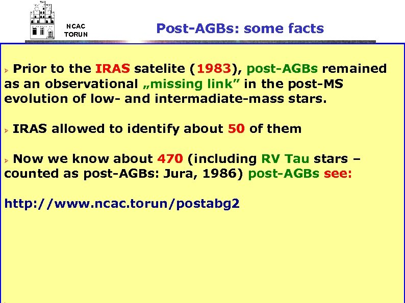NCAC TORUN Post-AGBs: some facts Prior to the IRAS satelite (1983), post-AGBs remained as