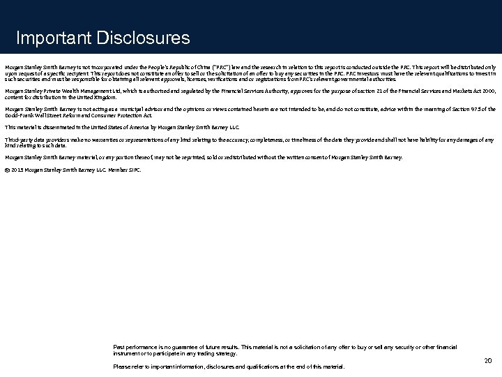 Important Disclosures Morgan Stanley Smith Barney is not incorporated under the People's Republic of
