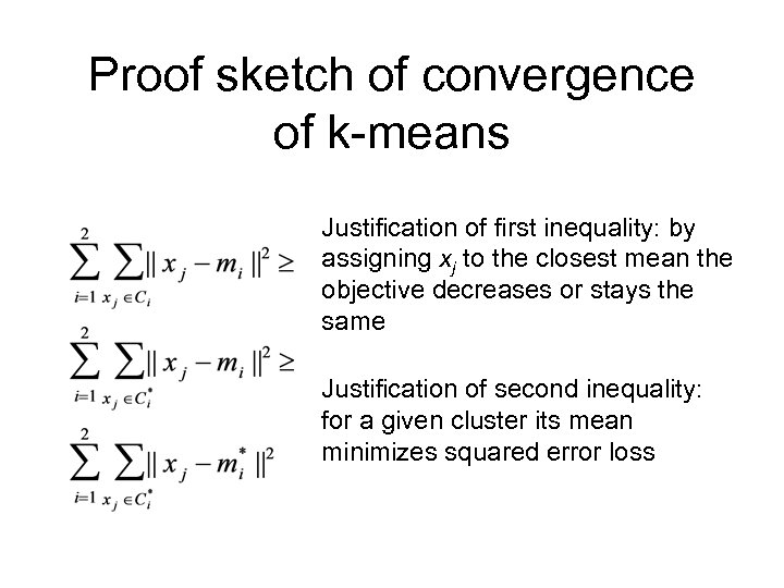 Proof sketch of convergence of k-means Justification of first inequality: by assigning xj to