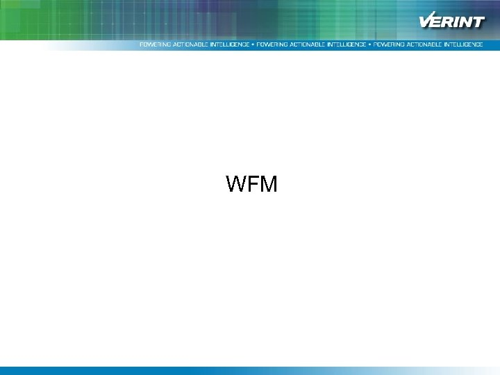 """均一で上質なサービス提供を支援する Verintソリューション""""Impact 360""""と改善事例紹介 WFM"""