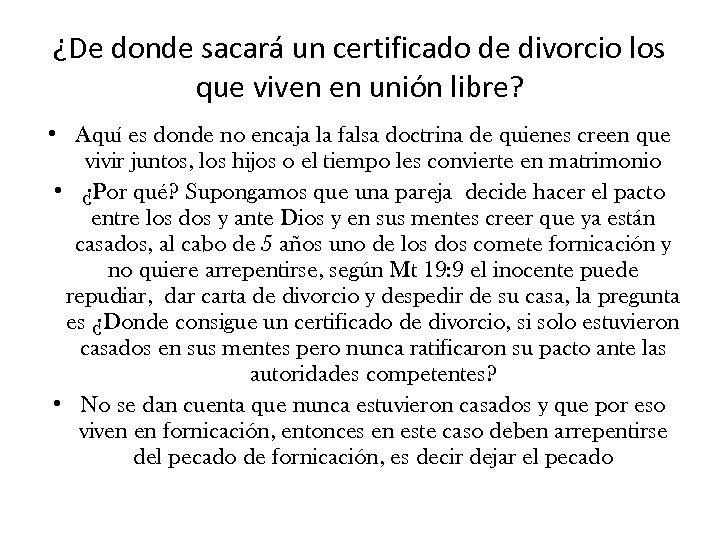 ¿De donde sacará un certificado de divorcio los que viven en unión libre? •