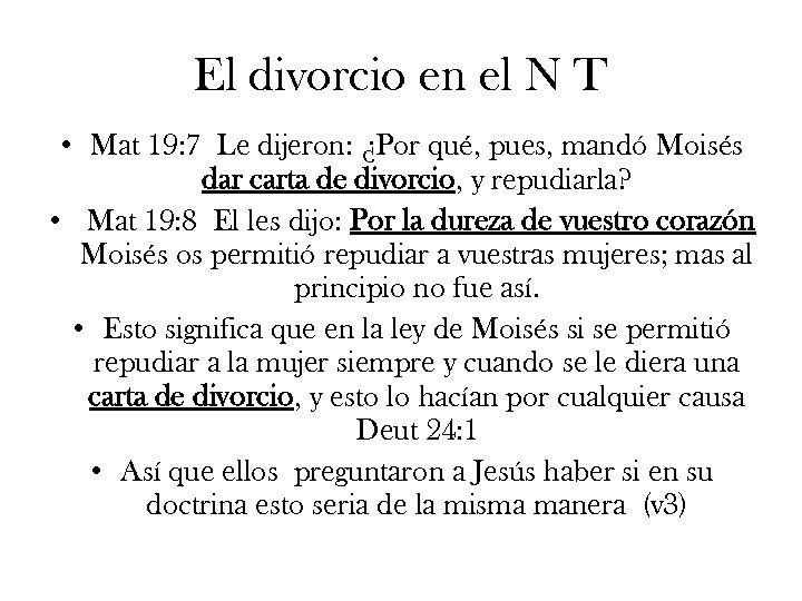 El divorcio en el N T • Mat 19: 7 Le dijeron: ¿Por qué,