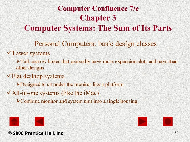 Computer Confluence 7/e Chapter 3 Computer Systems: The Sum of Its Parts Personal Computers: