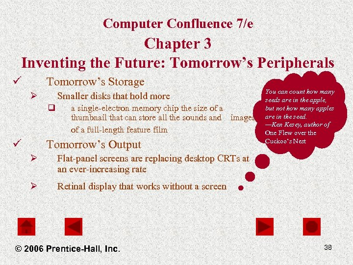 Computer Confluence 7/e Chapter 3 Inventing the Future: Tomorrow's Peripherals ü Tomorrow's Storage Ø
