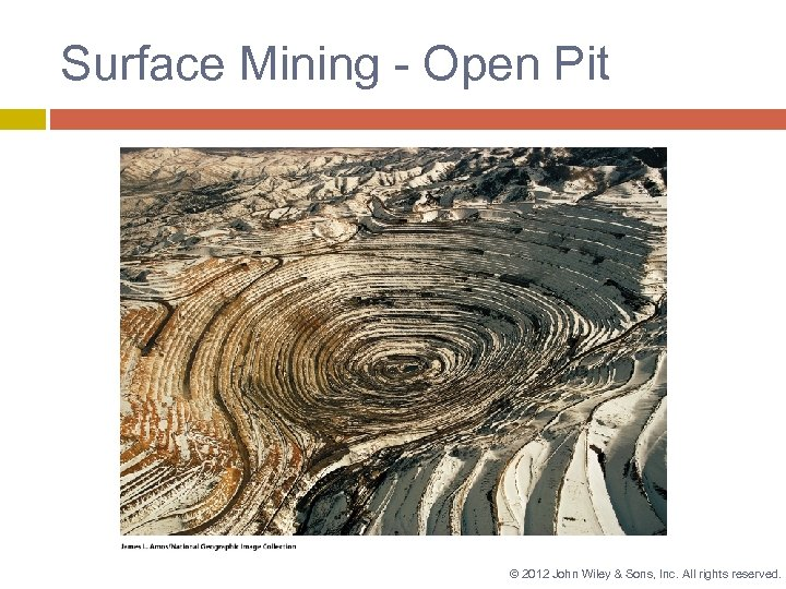 Surface Mining - Open Pit © 2012 John Wiley & Sons, Inc. All rights