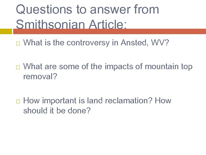 Questions to answer from Smithsonian Article: What is the controversy in Ansted, WV? What