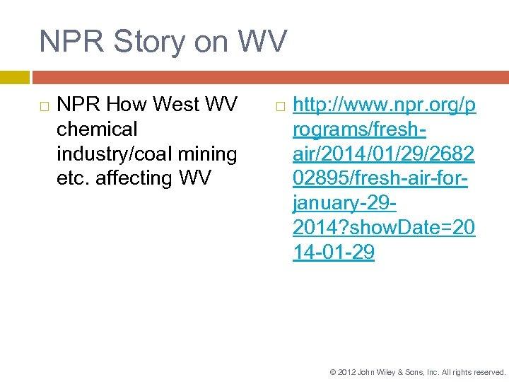 NPR Story on WV NPR How West WV chemical industry/coal mining etc. affecting WV