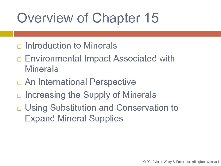 Overview of Chapter 15 Introduction to Minerals Environmental Impact Associated with Minerals An International
